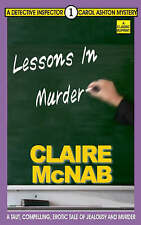 Lessons in Murder: The 1st Detective Inspector Carol Ashton Mystery by Claire...
