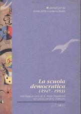 La scuola Democratica (1947-1953) Autore: AA.VV. Editore: Argo