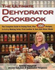 The Ultimate Dehydrator Cookbook~Jerky~Fruit Leather~MREs~Herbs~Prepping~NEW