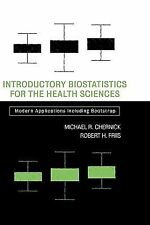 Introductory Biostatistics for the Health Sciences : Modern Applications...