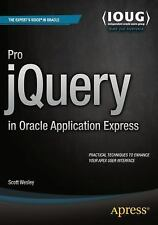Pro JQuery in Oracle Application Express by Scott Wesley (2015, Book, Other,...