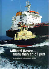 "DEREK E.DAVIES & DESMOND G.DAVIES-""MILFORD HAVEN - MORE THAN AN OIL PORT"" (2007)"