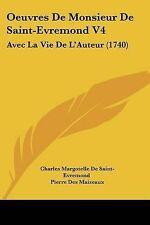 Oeuvres de Monsieur de Saint-Evremond V4: Avec La Vie de L'Auteur (1740)