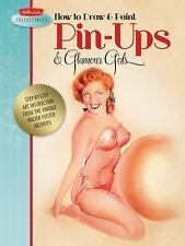 How to Draw & Paint Pin-ups & Glamour Girls - Step-by-step art instruction