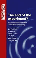 The end of the experiment?: From competition to the foundational economy (Manche