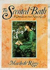 The Scented Bath: A Gift of Luxury, Riggs, Maribeth, Good Condition, Book