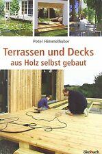 Terrassen und Decks aus Holz selbst gebaut: Heimwerken inkl. Bauanleitungen. NEU
