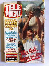 """b)Télé poche 22/5/1984; Spécial Roland Garros """"Allez Noah encore une fois"""" !"""