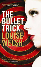 THE BULLET TRICK : LOUISE WELSH (NEW) FREE P+P