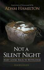 Not a Silent Night Leader Guide: Mary Looks Back to Bethlehem Not a Silent Nigh