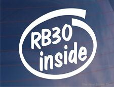 RB30 INSIDE Novelty Vinyl Car/Window/Bumper Sticker - Ideal For Nissan Skyline