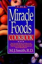 The Miracle Foods Cookbook: Easy, Low-Cost Recipes and Menus with Antioxidant-Ri
