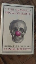 THE GRAVEST SHOW ON EARTH/America in the Age of AIDS, Elinor Burkett 1995