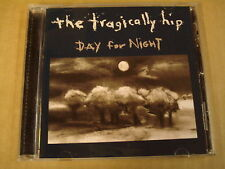 CD / THE TRAGICALLY HIP - DAY FOR NIGHT