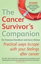 Cancer Survivor's Companion by Dr Frances Goodhart & Lucy Atkins Paperback New