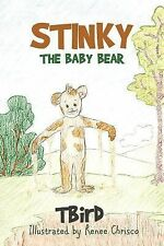 Stinky the Baby Bear by Tbird (2014, Paperback)