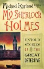 My Sherlock Holmes : Untold Stories of the Great Detective (2004, Paperback,...