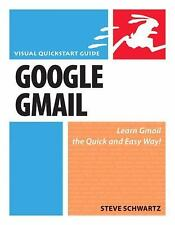 Visual QuickStart Guide: Google Gmail : Learn Gmail the Quick and Easy Way!...