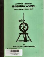 Small Upright Spinning Wheel Construction Manual learn how to make