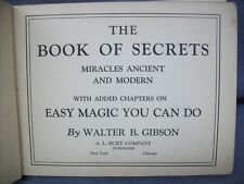 BOOK OF SECRETS MIRACLES ANCIENT & MODERN by Walter B Gibson 1927