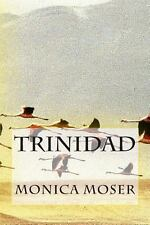 Trinidad by Mónica Moser (2012, Paperback)