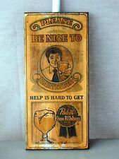 Vintage Pabst Blue Ribbon Please Be Nice to Bartender Wood Sign Bar Pub Man Cave