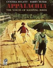 Appalachia : The Voices of Sleeping Birds by Cynthia Rylant (1998, Paperback)