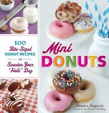 "Mini Donuts: 100 Bite-Sized Donut Recipes to Sweeten Your ""Hole"" Day Segarra, J"