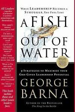 A Fish Out of Water: 9 Strategies Effective Leaders Use to Help You Get Back int