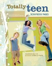 Totally Teen Scrapbook Pages: Scrapbooking the Almost Grown-Up Years, Memory Mak