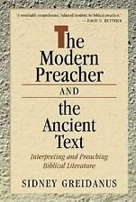 The Modern Preacher and the Ancient Text : Interpreting and Preaching...