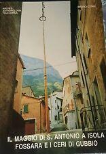Il maggio di S. Antonio a Isola Fossara ed i Ceri di Gubbio di Bruno Cenni