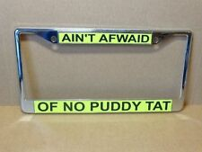 TWEETY BIRD LICENSE PLATE FRAME AIN'T AFWAID OF NO PUDDY TAT