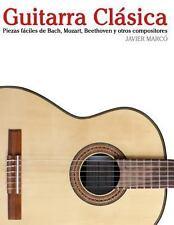 Guitarra Cl�sica : Piezas F�ciles de Bach, Mozart, Beethoven y Otros...