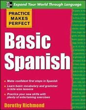 Practice Makes Perfect: Basic Spanish by Dorothy Richmond (2008, Paperback)