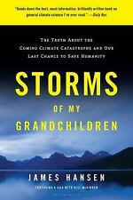 Storms of My Grandchildren: The Truth About the Coming Climate Catastrophe and O