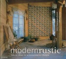 Modern Rustic: Natural Ideas for a Contemporary Lifestyle-ExLibrary