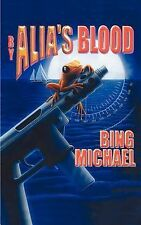 By Alia's Blood by Bing Michael (2000, Paperback)