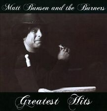 Greatest Hits by Matt Bunsen and the Burners (CD)