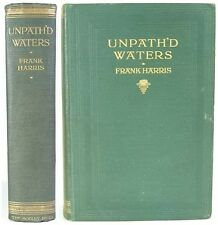 1913 UNPATH'D WATERS BY FRANK HARRIS ENGLISH AMERICAN WRITER 9 SHORT STORIES