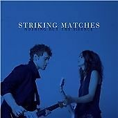 STRIKING MATCHES  - Nothing But The Silence  (2015) CD Country C&W