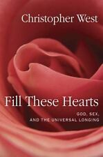 Fill These Hearts: God, Sex, and the Universal Longing-ExLibrary