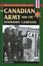 Canadian Army and the Normandy Campaign by John A. English (Paperback, 2009)