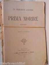 PRIMA MORIRE La Marchesa Colombi Editrice Galli 1896 Chiesa Omodei Zorini Della