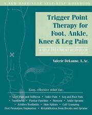 Trigger Point Therapy for Foot, Ankle, Knee, and Leg Pain: A Self-Treatment Work