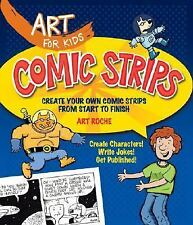 Art for Kids: Comic Strips: Create Your Own Comic Strips from Start to Finish b