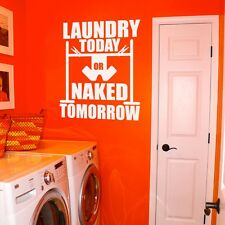 "Laundry Today Naked Tomorrow Laundry Room Vinyl Wall Sticker Decal 11""w x 11""h"
