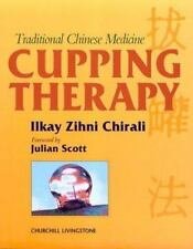 Traditional Chinese Medicine Cupping Therapy: A Practical Guide, Ilkay Z. Chiral