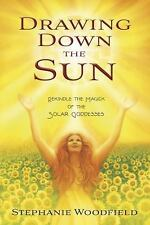 Drawing Down the Sun: Rekindle the Magick of the Solar Goddesses-ExLibrary