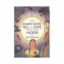 Man Who Fell in Love with the Moon by Tom Spanbauer (2000, Paperback)